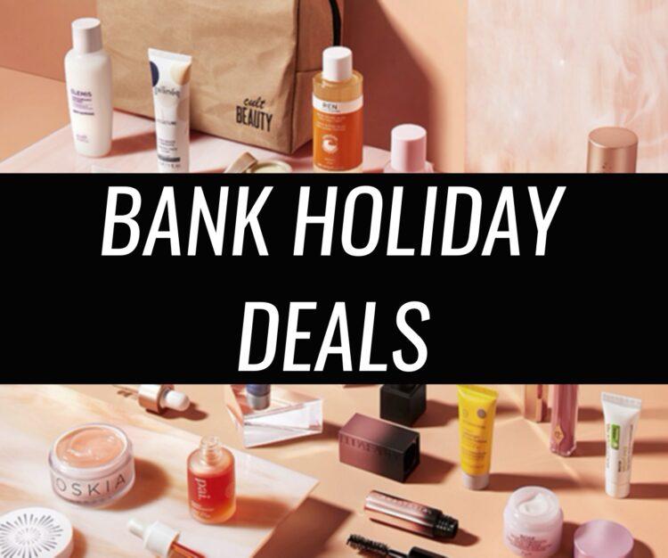 May Bank Holiday Beauty Deals 2021