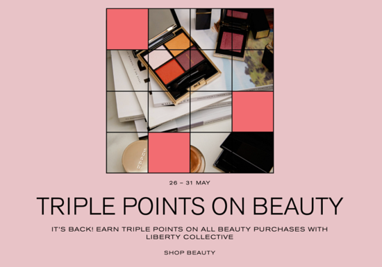 Liberty Triple Beauty Points – £15 Reward For Every £100 Spent